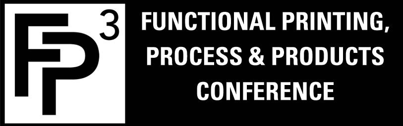 FP3 - Functional Printing, Process and Products Conference